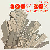 Boom Box Tales of Hip Hop, Vol. 4 by Various Artists