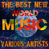 The Best New World Music by Various Artists