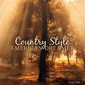 Country Style: American Dreamer, Vol. 3 by Various Artists