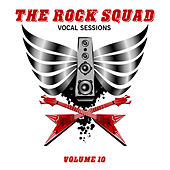 The Rock Squad: Vocal Sessions, Vol. 10 by Various Artists