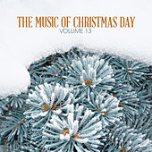 The Music of Christmas Day, Vol. 13 by Various Artists