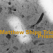 Prism by Matthew Shipp