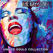 The Jazz Singer: United Souls Collection, Vol. 19 by Various Artists