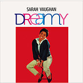 Dreamy (Bonus Track Version) by Sarah Vaughan