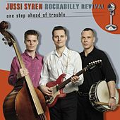 One Step Ahead of Trouble by Jussi Syren Rockabilly Revival