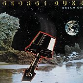 Dream on (Deluxe Edition) by George Duke