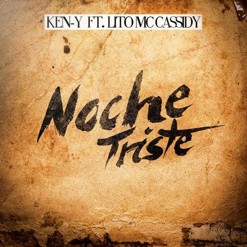 Noche Triste (feat. Lito MC Cassidy) by Ken-Y