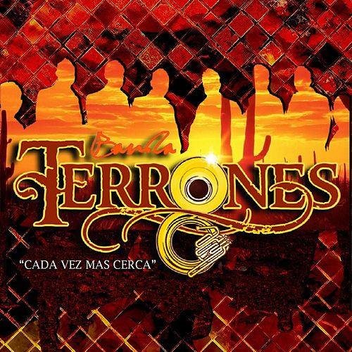 Cada Vez Mas Cerca by Banda Terrones