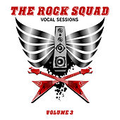 The Rock Squad: Vocal Sessions, Vol. 3 by Various Artists