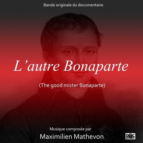 L'autre Bonaparte (The Good Mister Bonaparte) [Original Motion Picture Soundtrack] by Maximilien Mathevon