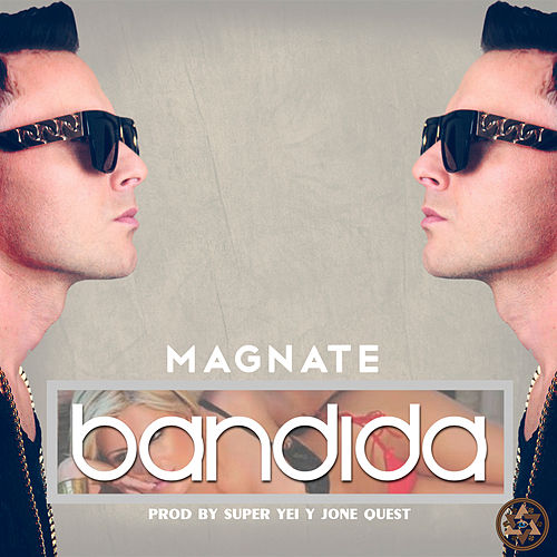 Bandida by Magnate
