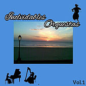 Inolvidables Orquestas, Vol. 1 by Various Artists