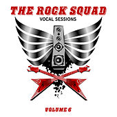 The Rock Squad: Vocal Sessions, Vol. 6 by Various Artists