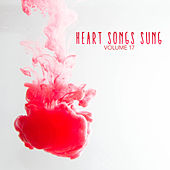 Heart Songs Sung, Vol. 17 by Various Artists