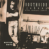Better Days by Southside Johnny