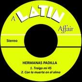 Traigo Mi 45 by Las Hermanas Padilla