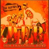 The White Tee Gang 2 da Mixtape by Dem Franchize Boyz