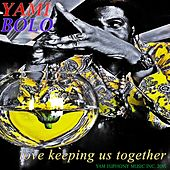 Love Keeping Us Together by Yami Bolo