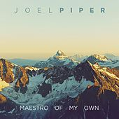 Maestro of My Own by Joel Piper