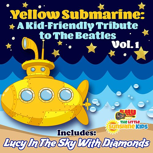 Yellow Submarine: A Kid-Friendly Tribute to the Beatles, Vol.1 by Mr. Ray