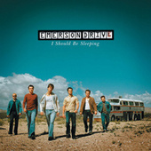 I Should Be Sleeping by Emerson Drive