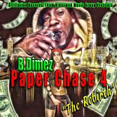 Paper Chase 4 (The Rebirth) by B.Dimez