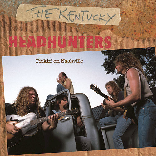 Pickin' On Nashville by Kentucky Headhunters