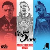 The 5 Love Presenta: Amor Es Nuestro Mundo by Various Artists