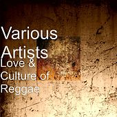 Love & Culture of Reggae by Various Artists