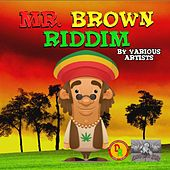 Mr. Brown Riddim Deluxe Version by Various Artists