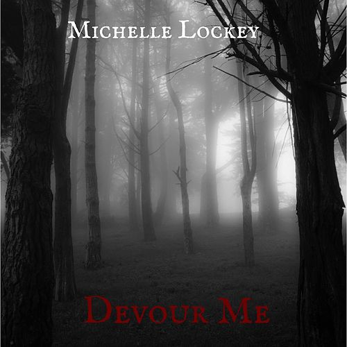 Devour Me by Michelle Lockey