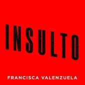 Insulto by Francisca Valenzuela