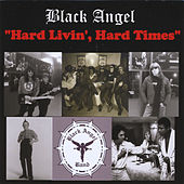 Hard Livin', Hard Times by Black Angel