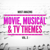 Most Amazing Movie, Musical & TV Themes, Vol. 2 by Various Artists