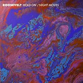 Hold On/Night Moves by The Roosevelt