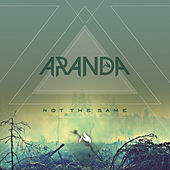 Not the Same by Aranda