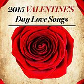 2015 Valentine's Day Love Songs by Top 40 Hits