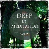 Deep in Meditation, Vol. 2 (Spiritual Meditation Music) by Various Artists