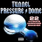 Tunnel Pressure Dome by Various Artists