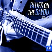 Blues on the Bayou, Vol. 2 by Various Artists