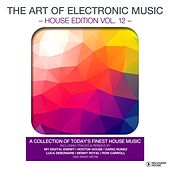 The Art Of Electronic Music - House Edition, Vol. 12 by Various Artists