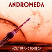 Vola Su Andromeda by Andromeda