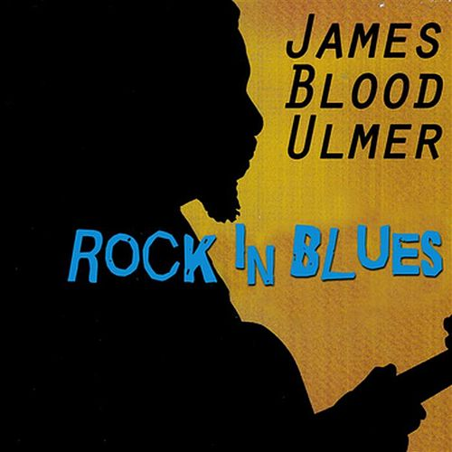 Rock In Blues by James Blood Ulmer