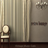 Retro Lounge Vintage Music Cafe - Vintage Lounge & Sophisticated Easy Listening Music for Cocktail Bar & Buddha Lounge Cafè by Various Artists