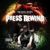 Press Rewind by Mendo Dope