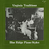Virginia Traditions: Blue Ridge Piano Styles by Various Artists