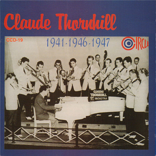 1941-1946-1947 by Claude Thornhill