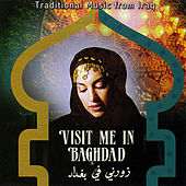 Traditional Music from Iraq: Visit Me in Baghdad von Various Artists