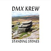 Standing Stones by DMX Krew