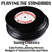 Playing the Standards - Swing Classic by Cole Porter, Johnny Mercer, Rodgers & Hammerstein and More by Frank Vignola